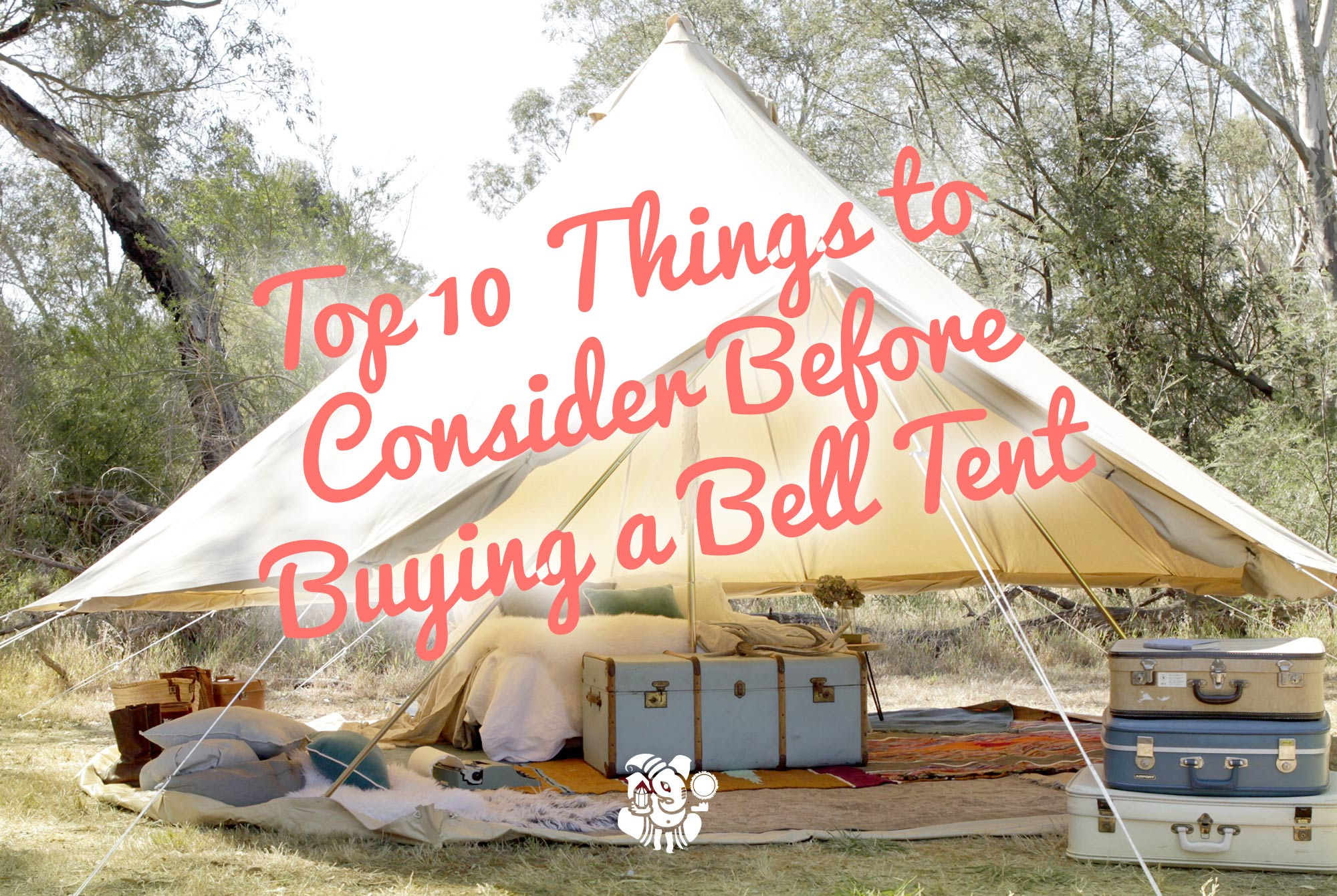 Top 10 tings to consider before buying a bell tent